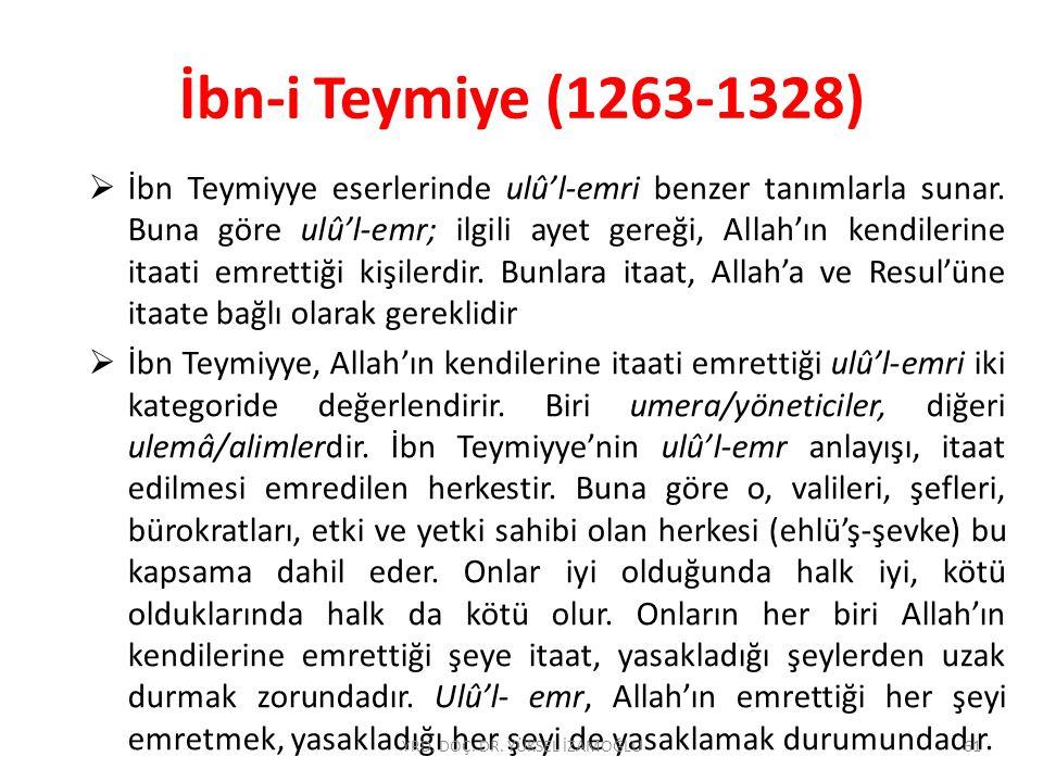 İbn-i Teymiye (1263-1328)  İbn Teymiyye eserlerinde ulû'l-emri benzer tanımlarla sunar.