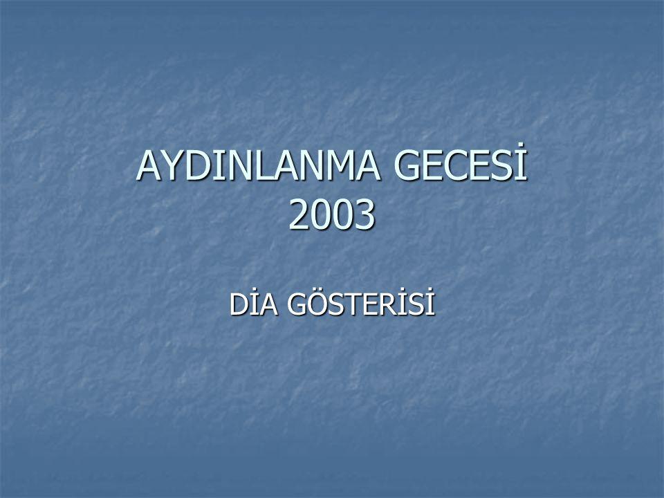 AYDINLANMA GECESİ 2003 DİA GÖSTERİSİ