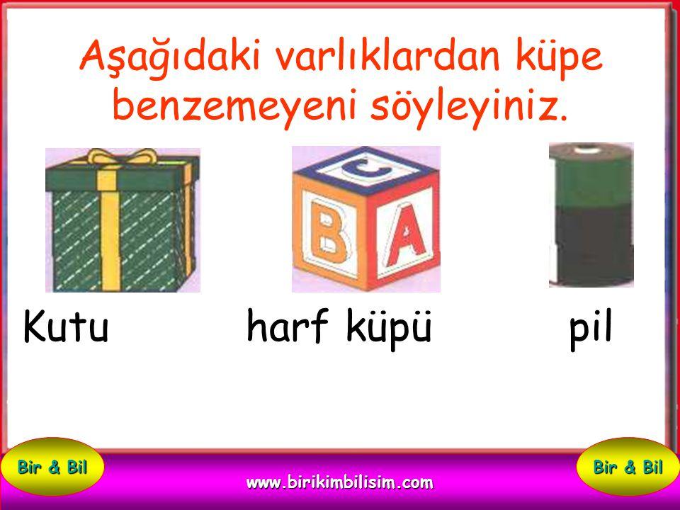 Aşağıdaki varlıklardan küpe benzeyeni söyleyiniz. top soba borusu oyun küpü www.birikimbilisim.com Bir & Bil