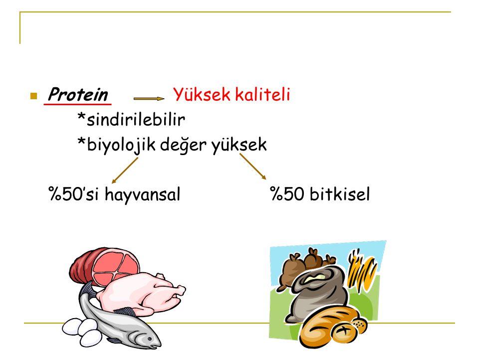 ProteinYüksek kaliteli *sindirilebilir *biyolojik değer yüksek %50'si hayvansal%50 bitkisel