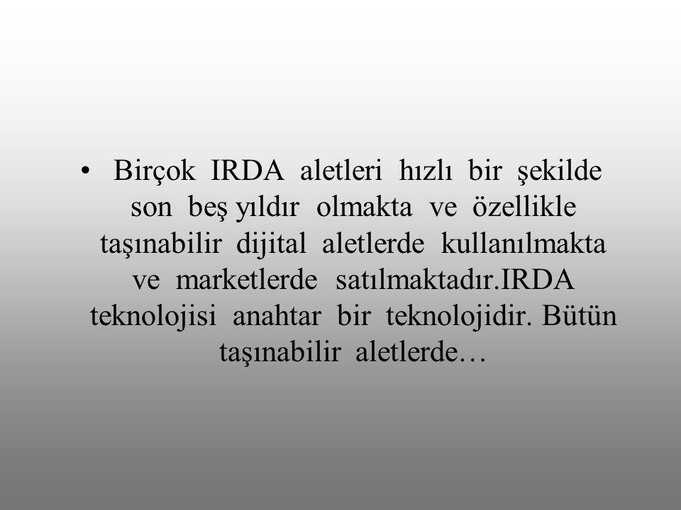 Birçok IRDA aletleri hızlı bir şekilde son beş yıldır olmakta ve özellikle taşınabilir dijital aletlerde kullanılmakta ve marketlerde satılmaktadır.IRDA teknolojisi anahtar bir teknolojidir.