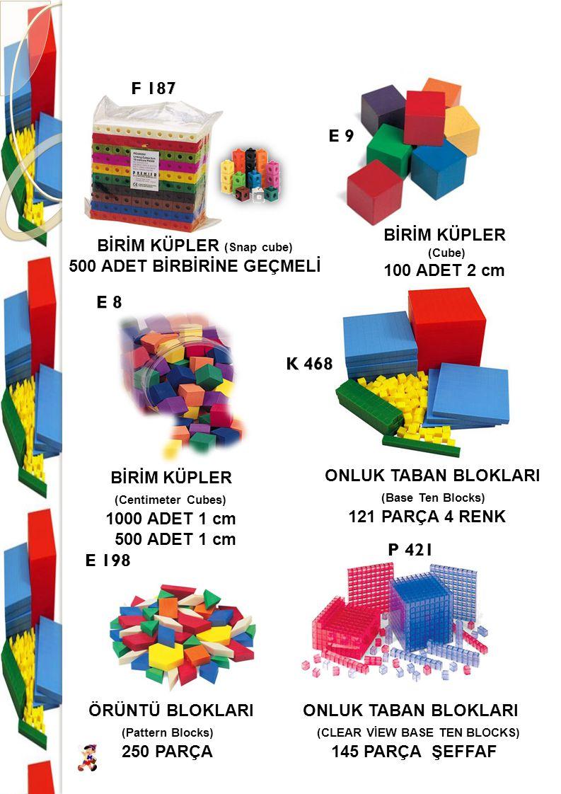 BİRİM KÜPLER (Snap cube) 500 ADET BİRBİRİNE GEÇMELİ BİRİM KÜPLER (Cube) 100 ADET 2 cm BİRİM KÜPLER (Centimeter Cubes) 1000 ADET 1 cm 500 ADET 1 cm ONL