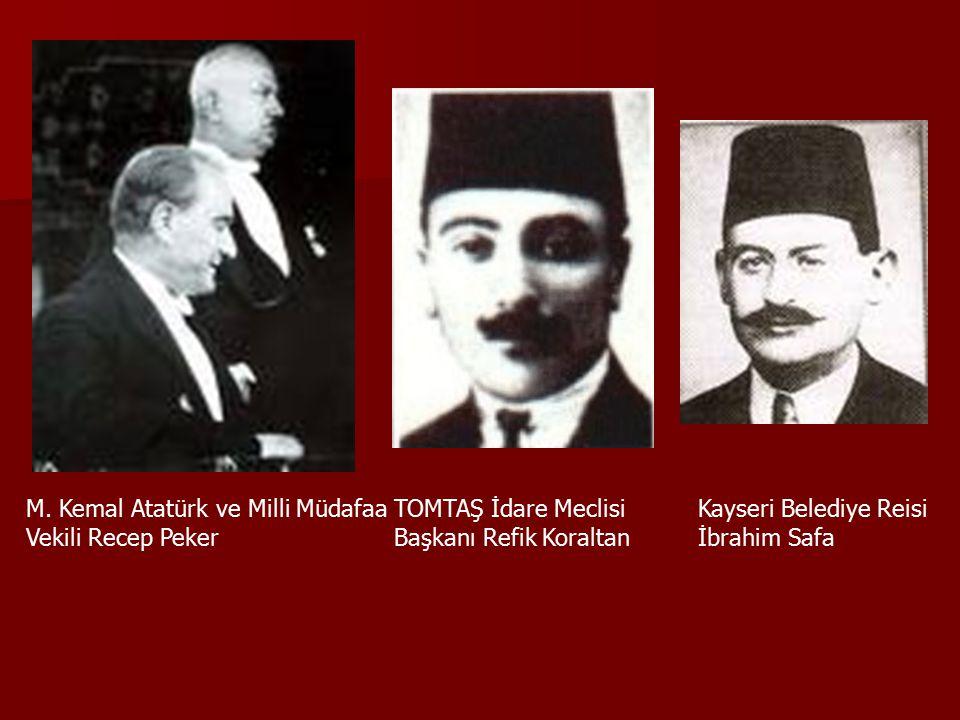 M. Kemal Atatürk ve Milli Müdafaa Vekili Recep Peker TOMTAŞ İdare Meclisi Başkanı Refik Koraltan Kayseri Belediye Reisi İbrahim Safa
