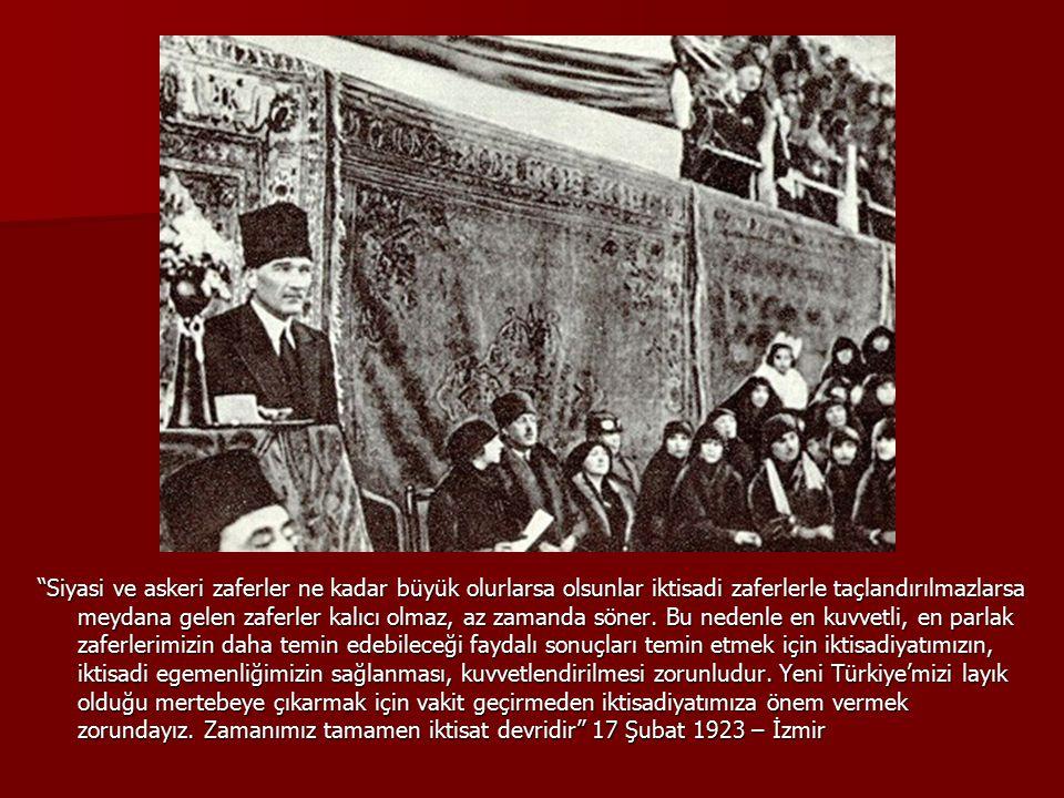 """""""Siyasi ve askeri zaferler ne kadar büyük olurlarsa olsunlar iktisadi zaferlerle taçlandırılmazlarsa meydana gelen zaferler kalıcı olmaz, az zamanda s"""