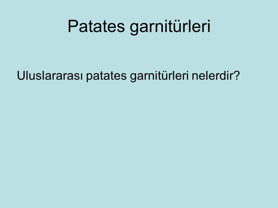 Patates garnitürleri Uluslararası patates garnitürleri nelerdir?