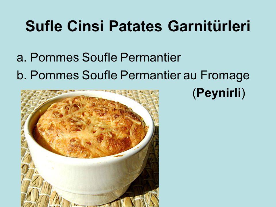 Sufle Cinsi Patates Garnitürleri a. Pommes Soufle Permantier b. Pommes Soufle Permantier au Fromage (Peynirli)