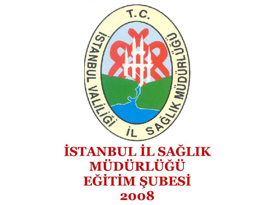 İSTANBUL İL SAĞLIK MÜDÜRLÜĞÜ EĞİTİM ŞUBESİ 2008
