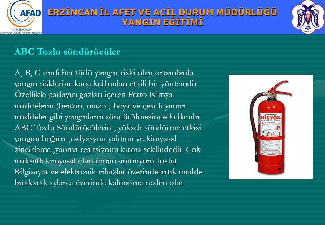 ERZİNCAN İL AFET VE ACİL DURUM MÜDÜRLÜĞÜ YANGIN EĞİTİMİ A, B, C sınıfı her türlü yangın riski olan ortamlarda yangın risklerine karşı kullanılan etkil
