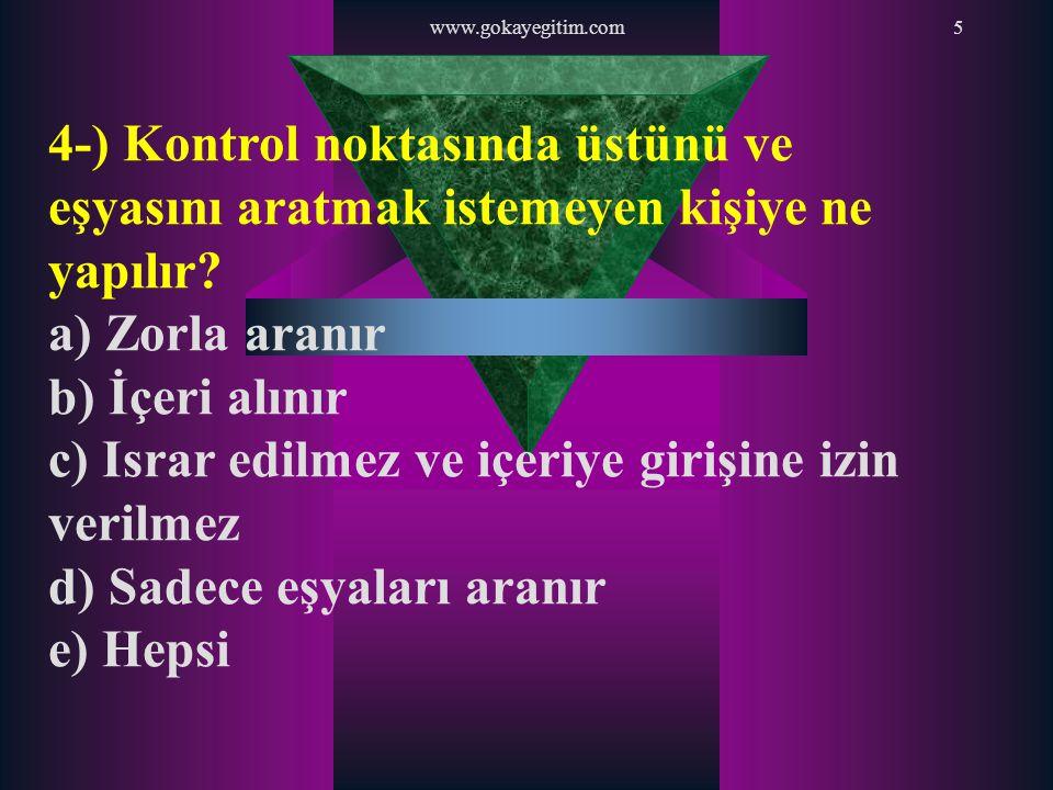 www.gokayegitim.com16 15-) Yabancıların Türkiye'de özel güvenlik şirketi kurabilmeleri için ön şart nedir.