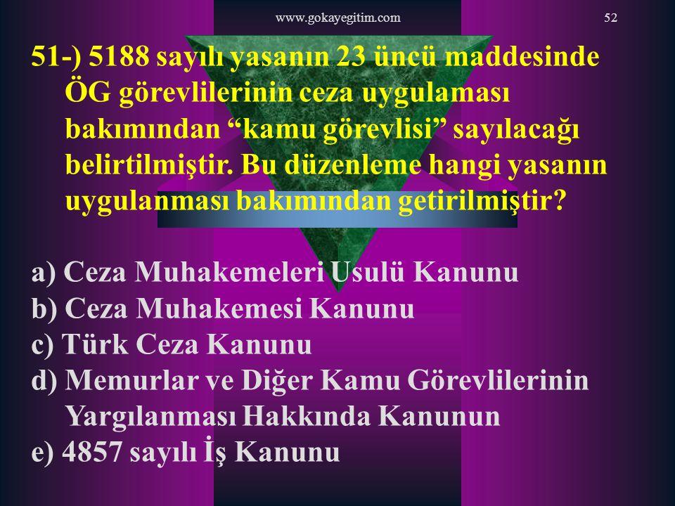 """www.gokayegitim.com52 51-) 5188 sayılı yasanın 23 üncü maddesinde ÖG görevlilerinin ceza uygulaması bakımından """"kamu görevlisi"""" sayılacağı belirtilmiş"""