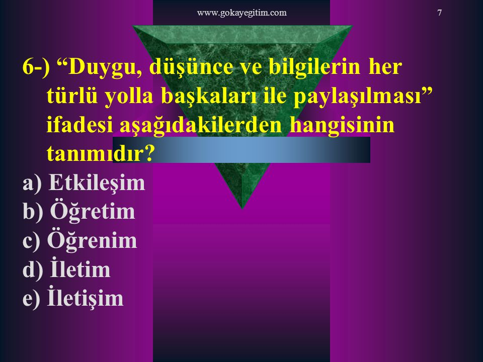 www.gokayegitim.com38 37-) Aşağıdakilerden hangisi eşkâl tarifinde belirtilecek özelliklerden değildir.