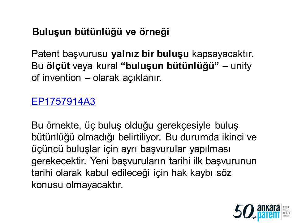 """Patent başvurusu yalnız bir buluşu kapsayacaktır. Bu ölçüt veya kural """"buluşun bütünlüğü"""" – unity of invention – olarak açıklanır. EP1757914A3 Bu örne"""