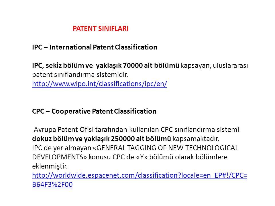 PATENT SINIFLARI 52 IPC – International Patent Classification IPC, sekiz bölüm ve yaklaşık 70000 alt bölümü kapsayan, uluslararası patent sınıflandır