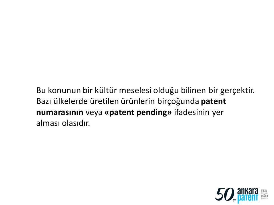 Bu konunun bir kültür meselesi olduğu bilinen bir gerçektir. Bazı ülkelerde üretilen ürünlerin birçoğunda patent numarasının veya «patent pending» ifa
