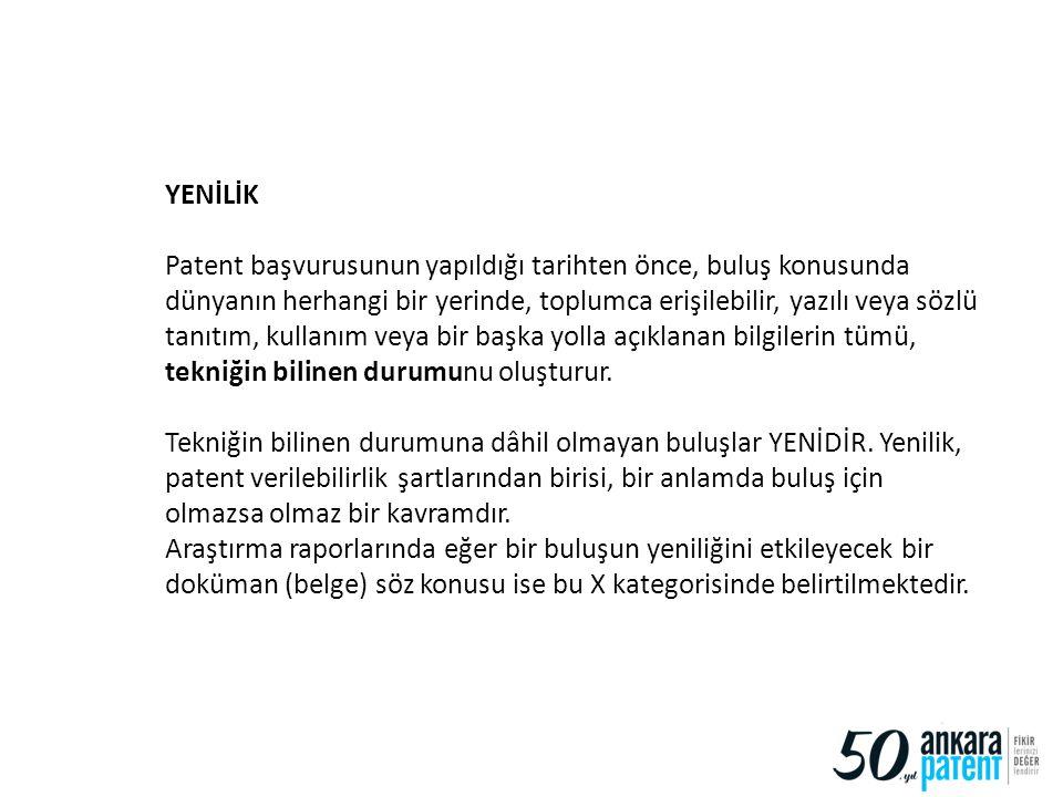 81 YENİLİK Patent başvurusunun yapıldığı tarihten önce, buluş konusunda dünyanın herhangi bir yerinde, toplumca erişilebilir, yazılı veya sözlü tanıtı