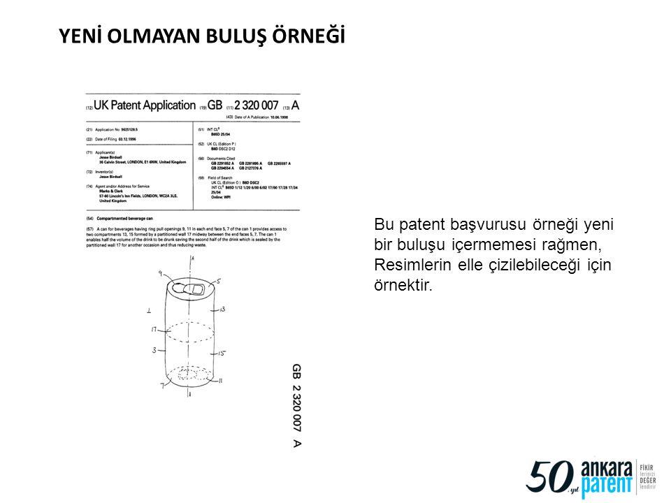 YENİ OLMAYAN BULUŞ ÖRNEĞİ 83 Bu patent başvurusu örneği yeni bir buluşu içermemesi rağmen, Resimlerin elle çizilebileceği için örnektir.