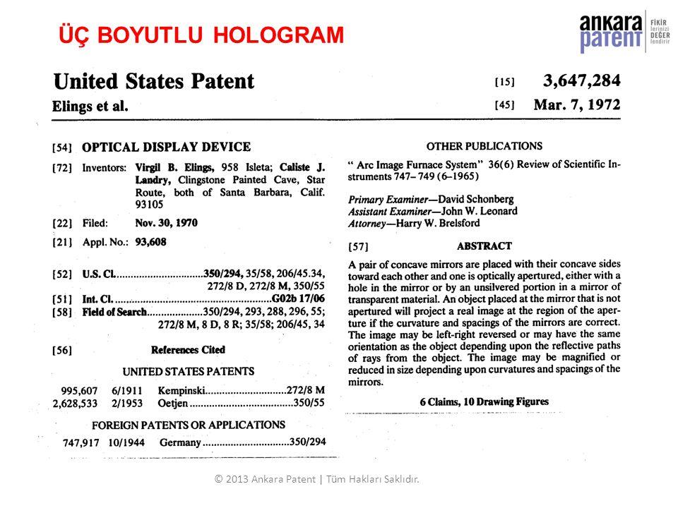 93 © 2013 Ankara Patent | Tüm Hakları Saklıdır. ÜÇ BOYUTLU HOLOGRAM