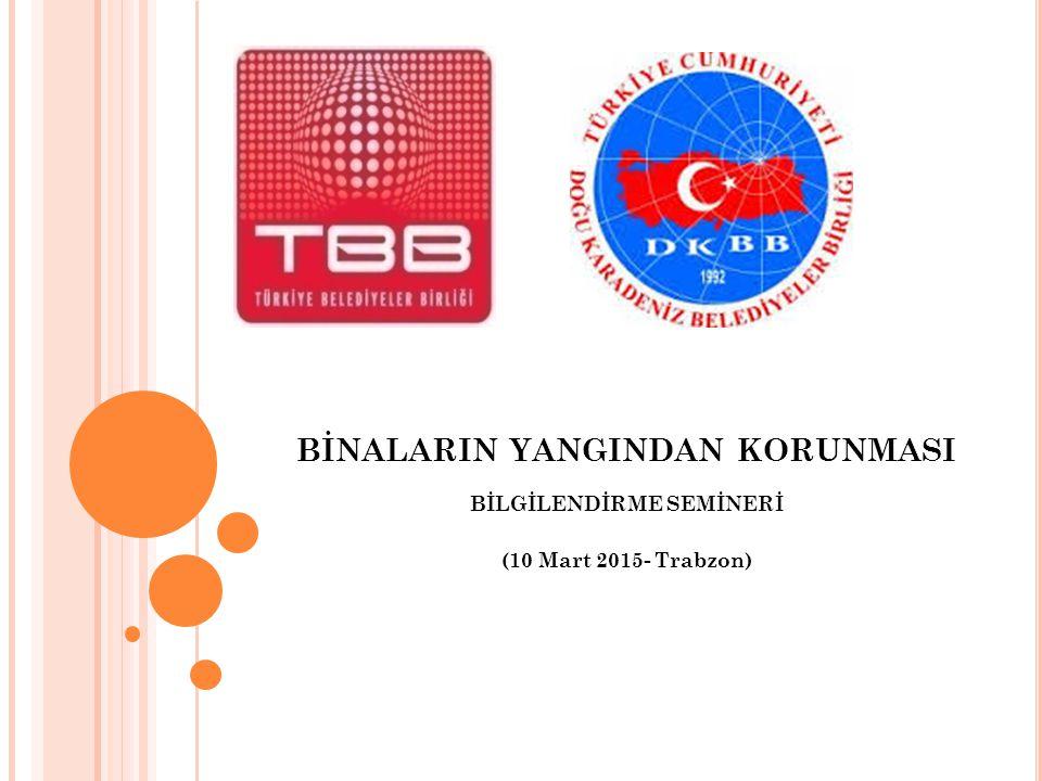 BİNALARIN YANGINDAN KORUNMASI BİLGİLENDİRME SEMİNERİ (10 Mart 2015- Trabzon)