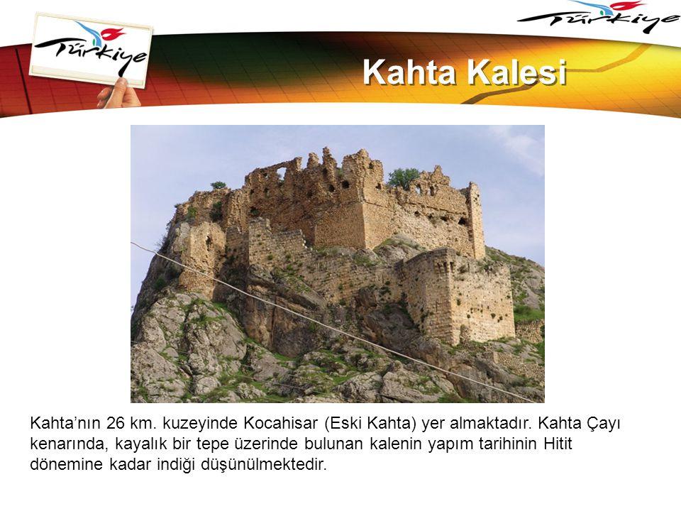 LOGO www.themegallery.com Kahta Kalesi Kahta'nın 26 km. kuzeyinde Kocahisar (Eski Kahta) yer almaktadır. Kahta Çayı kenarında, kayalık bir tepe üzerin