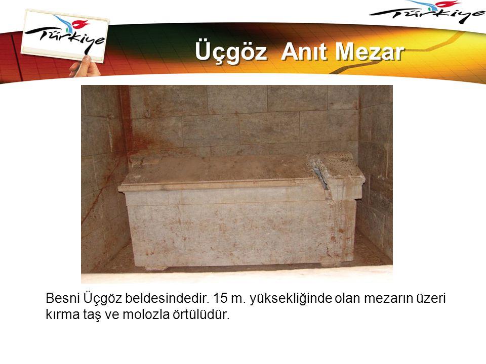 LOGO www.themegallery.com Üçgöz Anıt Mezar Besni Üçgöz beldesindedir. 15 m. yüksekliğinde olan mezarın üzeri kırma taş ve molozla örtülüdür.