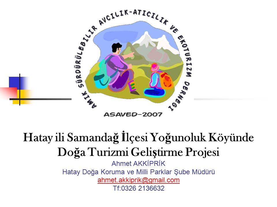 Proje Süreci Küçük Yatırımlar Fonu 2.Dönem Hibe Projeleri Çağrısı Hatay Toplantısı, Proje öncesi saha ve konu belirleme çalışmaları, (Kamu Kurumları, Köy muhtarları, STK, Üniversite) Projeyi sunacak uygun STK arayışı, Yeni dernek kurulması (Amik Sürdürülebilir Avcılık ve Ekoturizm Derneği) Proje yazılması (proje özeti) Proje Çalışmaları Proje Sonlandırma