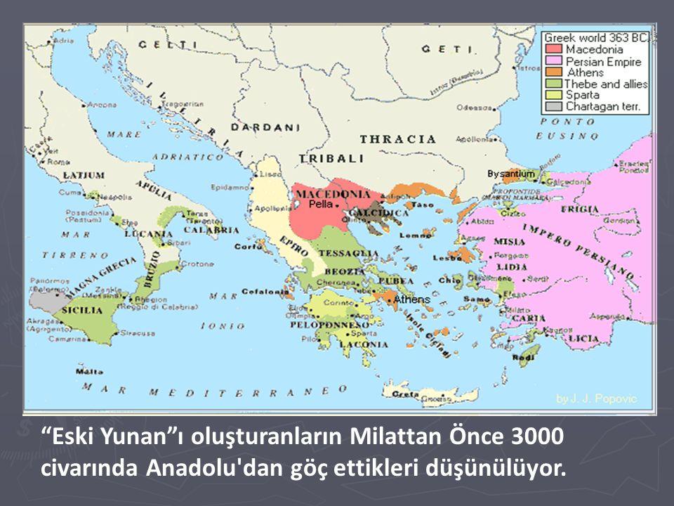 """""""Eski Yunan""""ı oluşturanların Milattan Önce 3000 civarında Anadolu'dan göç ettikleri düşünülüyor."""