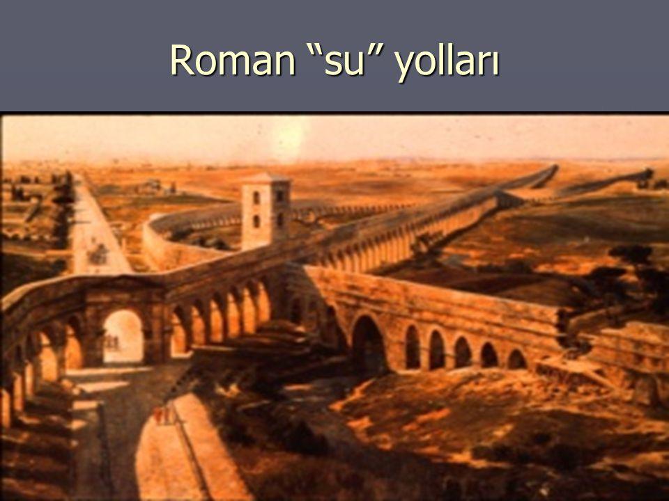 """Roman """"su"""" yolları"""