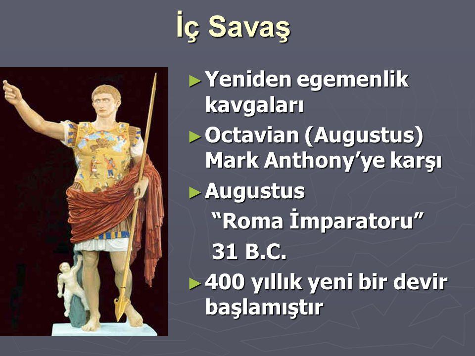 """İç Savaş ► Yeniden egemenlik kavgaları ► Octavian (Augustus) Mark Anthony'ye karşı ► Augustus """"Roma İmparatoru"""" """"Roma İmparatoru"""" 31 B.C. 31 B.C. ► 40"""
