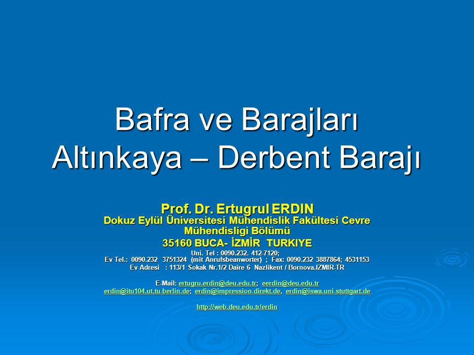 Bafra ve Barajları Altınkaya – Derbent Barajı Prof. Dr. Ertugrul ERDIN Dokuz Eylül Üniversitesi Mühendislik Fakültesi Cevre Mühendisligi Bölümü 35160