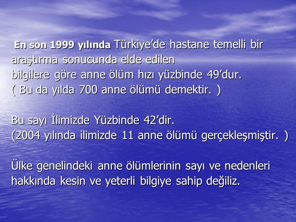 En son 1999 yılında Türkiye'de hastane temelli bir En son 1999 yılında Türkiye'de hastane temelli bir araştırma sonucunda elde edilen bilgilere göre a