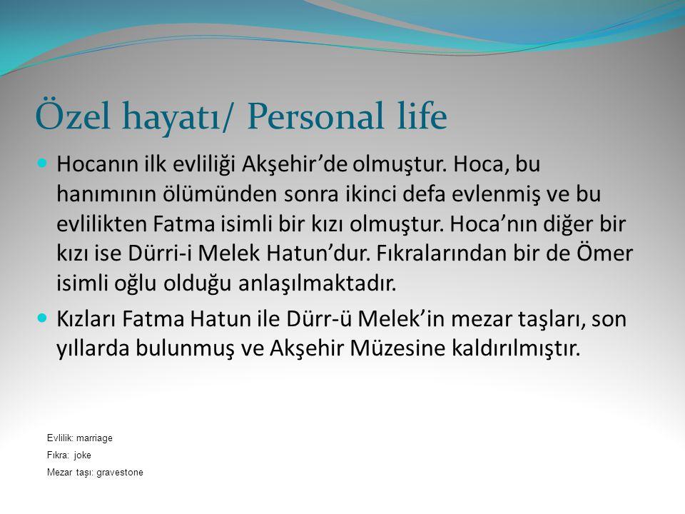 Özel hayatı/ Personal life Hocanın ilk evliliği Akşehir'de olmuştur.