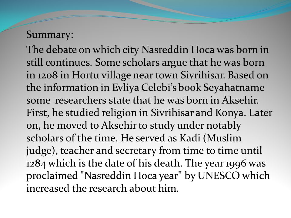 Summary: The debate on which city Nasreddin Hoca was born in still continues.