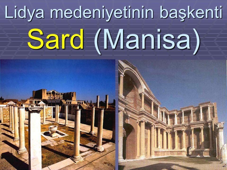 Lidya medeniyetinin başkenti Sard (Manisa)