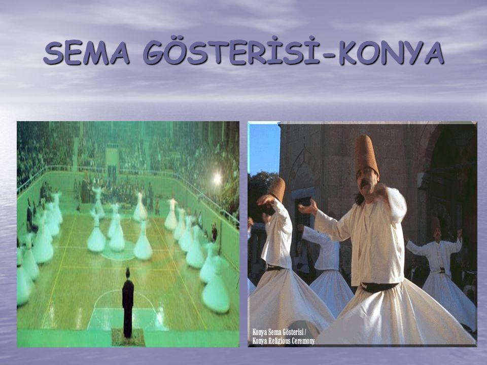 SEMA GÖSTERİSİ-KONYA