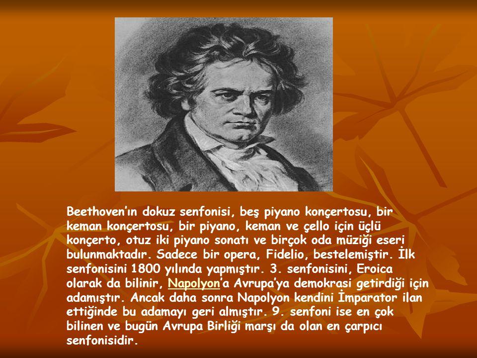 Beethoven'ın dokuz senfonisi, beş piyano konçertosu, bir keman konçertosu, bir piyano, keman ve çello için üçlü konçerto, otuz iki piyano sonatı ve bi