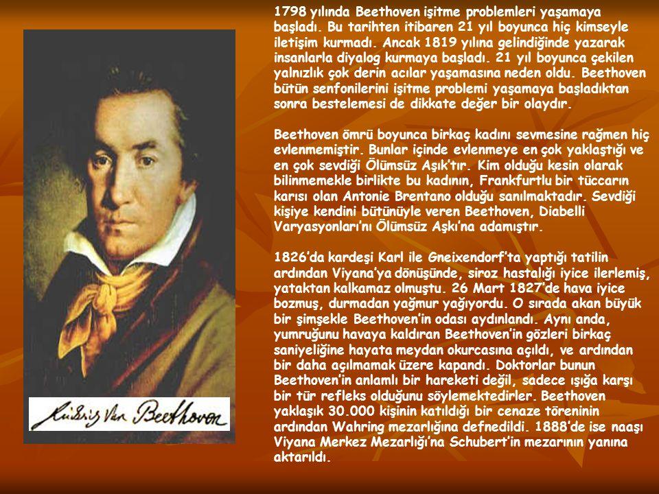 1798 yılında Beethoven işitme problemleri yaşamaya başladı. Bu tarihten itibaren 21 yıl boyunca hiç kimseyle iletişim kurmadı. Ancak 1819 yılına gelin