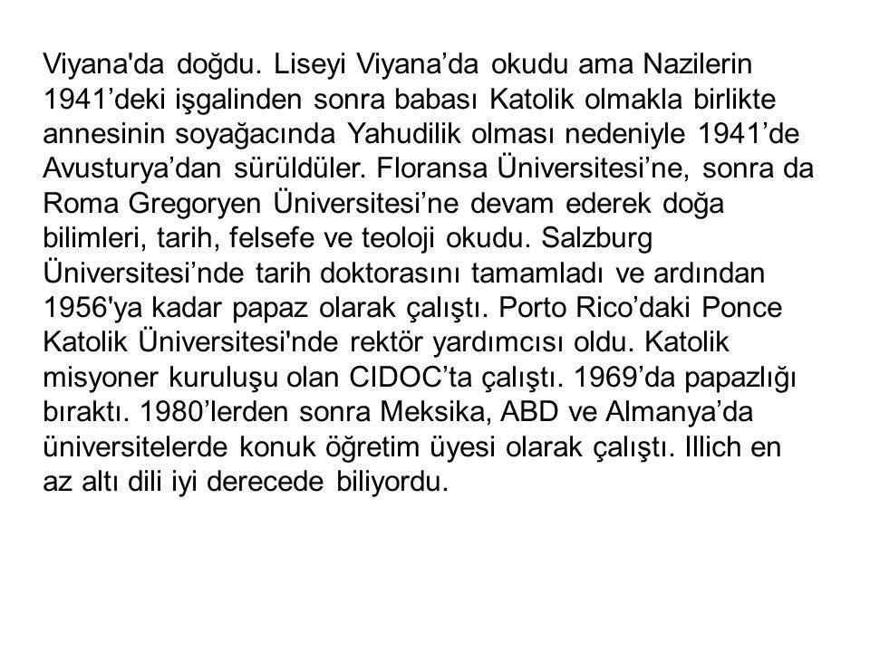 Türkçeye çevrilmiş eserleri: Okulsuz Toplum, Enerji ve Eşitlik, Şenlikli Toplum, Sağlığın Gaspı, Gender, H2O ve Unutuşun Suları, Tüketim Toplumu