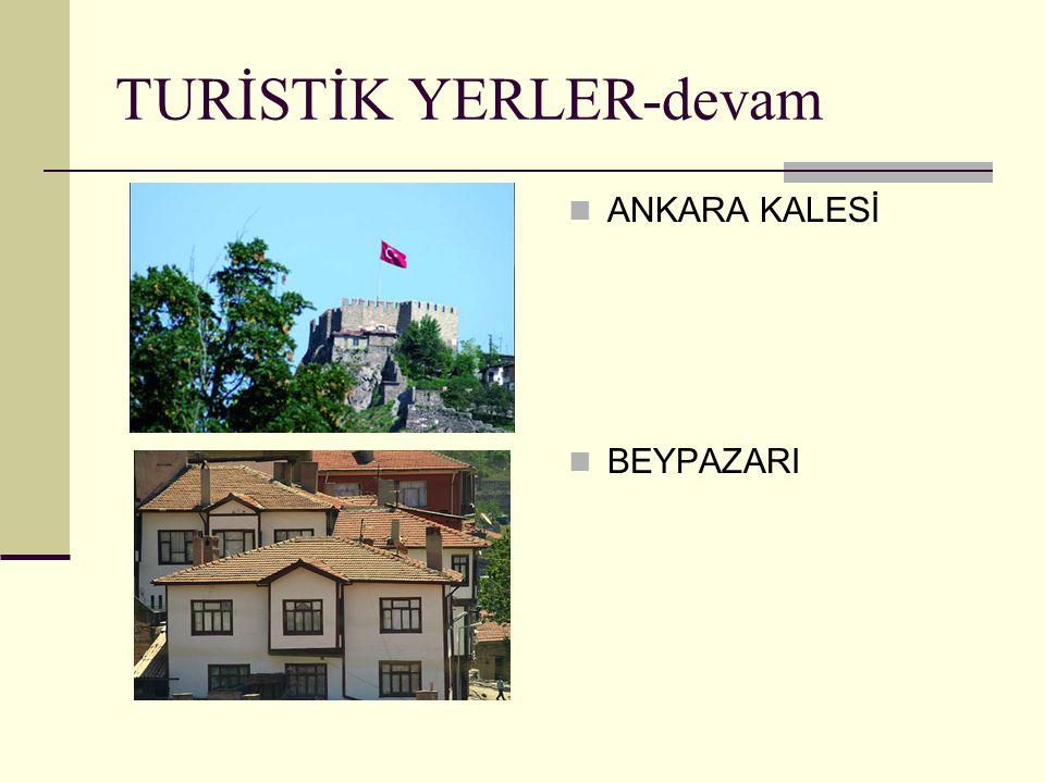 ANKARA KALESİ BEYPAZARI TURİSTİK YERLER-devam