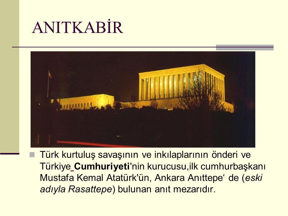 Türk kurtuluş savaşının ve inkılaplarının önderi ve Türkiye Cumhuriyeti'nin kurucusu,ilk cumhurbaşkanı Mustafa Kemal Atatürk'ün, Ankara Anıttepe' de (