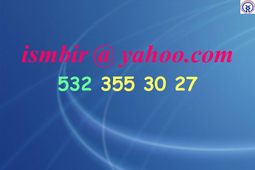 ismbir @ yahoo.com 532 355 30 27