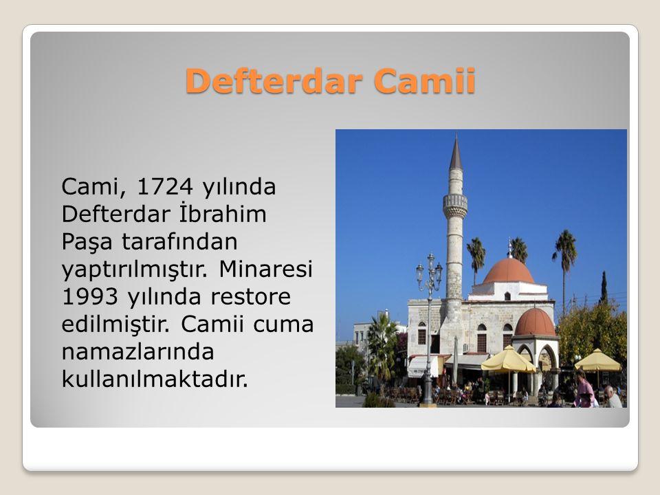 Defterdar Camii Cami, 1724 yılında Defterdar İbrahim Paşa tarafından yaptırılmıştır. Minaresi 1993 yılında restore edilmiştir. Camii cuma namazlarında