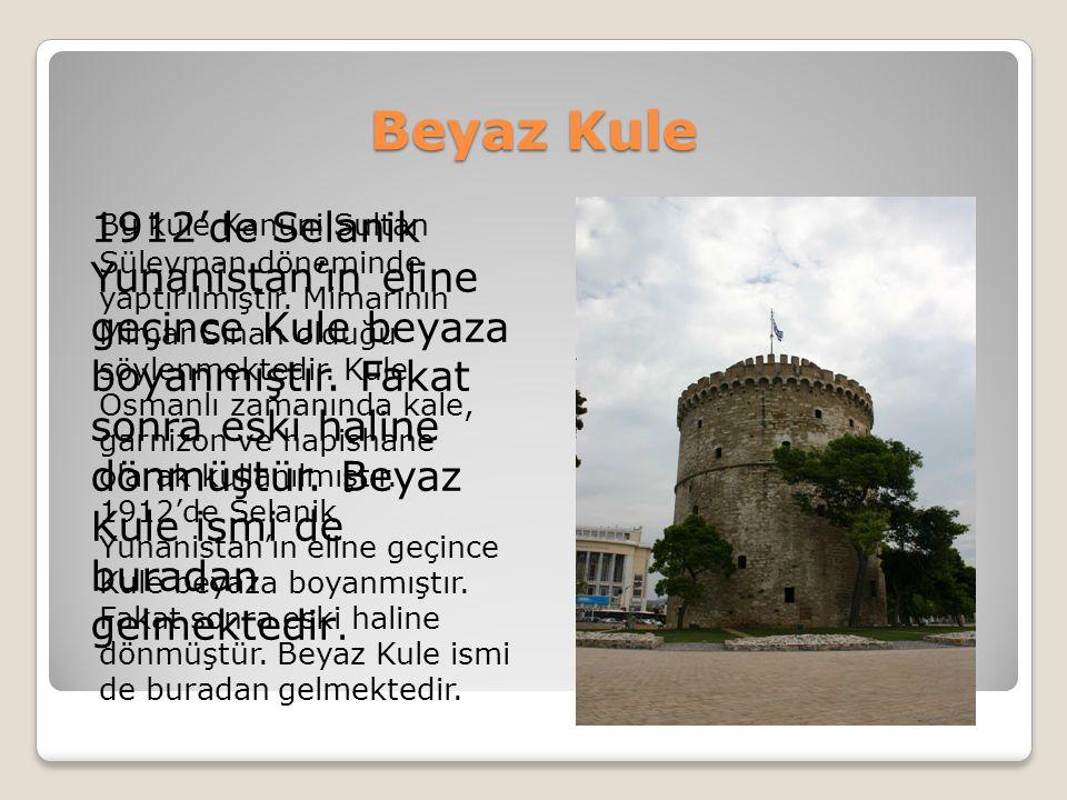 Beyaz Kule Bu kule Kanuni Sultan Süleyman döneminde yaptırılmıştır. Mimarının Mimar Sinan olduğu söylenmektedir. Kule Osmanlı zamanında kale, garnizon