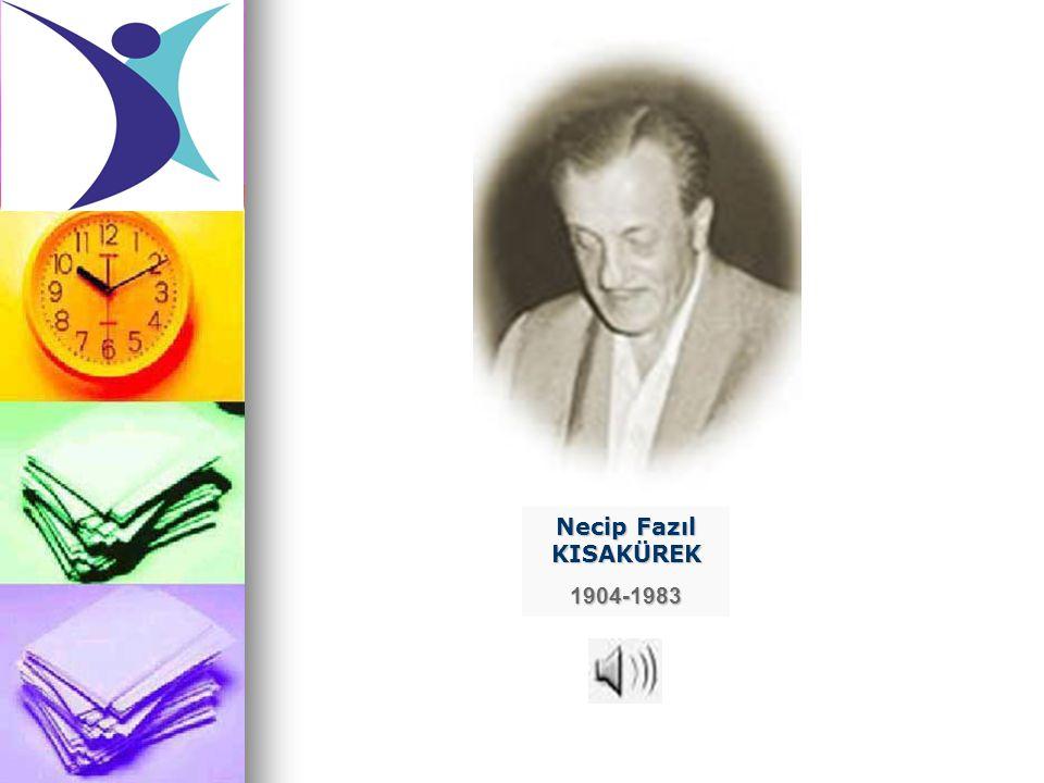 Necip Fazıl KISAKÜREK 1904-1983