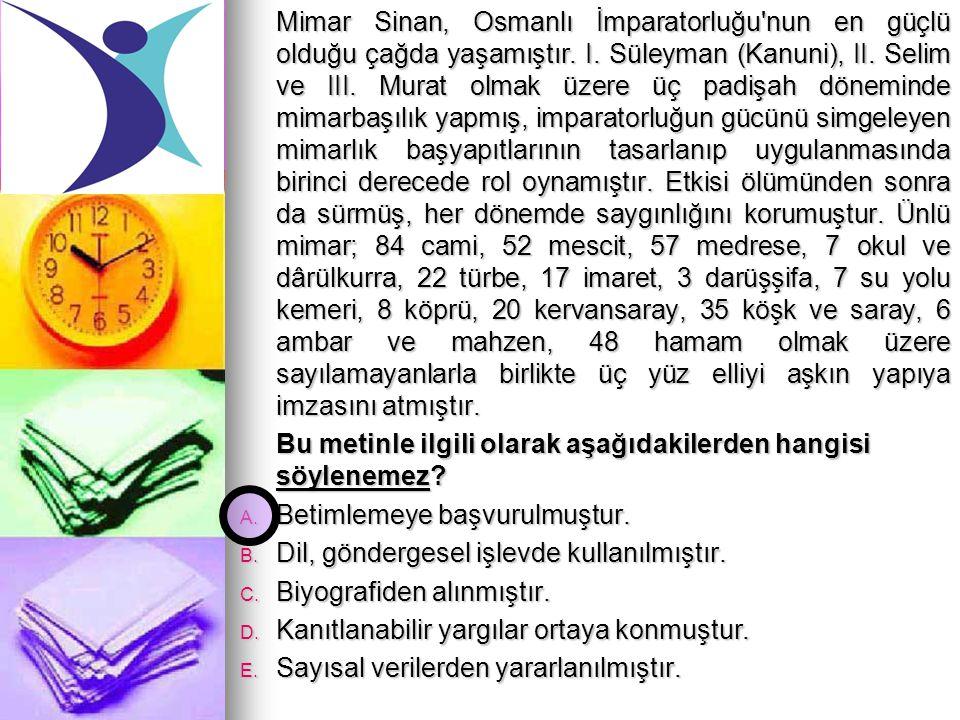 Mimar Sinan, Osmanlı İmparatorluğu'nun en güçlü olduğu çağda yaşamıştır. I. Süleyman (Kanuni), II. Selim ve III. Murat olmak üzere üç padişah dönemind