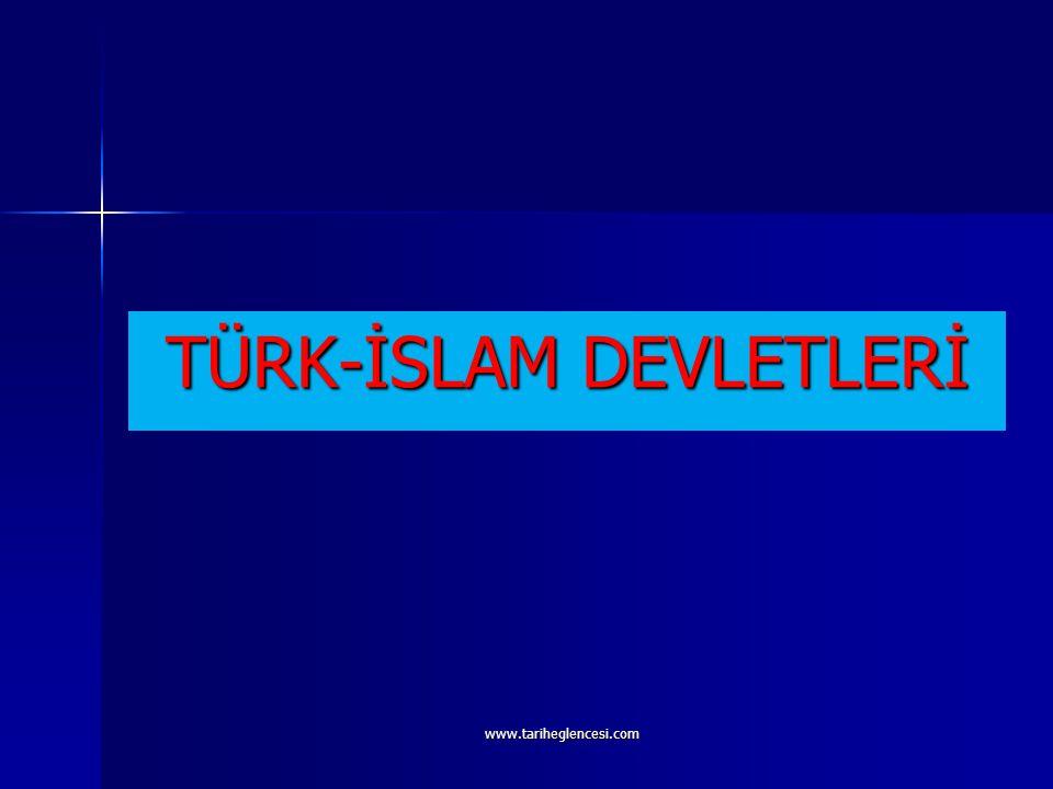 TÜRK-İSLAM DEVLETLERİ www.tariheglencesi.com
