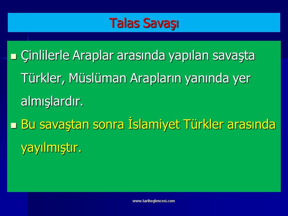 Talas Savaşı Çinlilerle Araplar arasında yapılan savaşta Türkler, Müslüman Arapların yanında yer almışlardır.