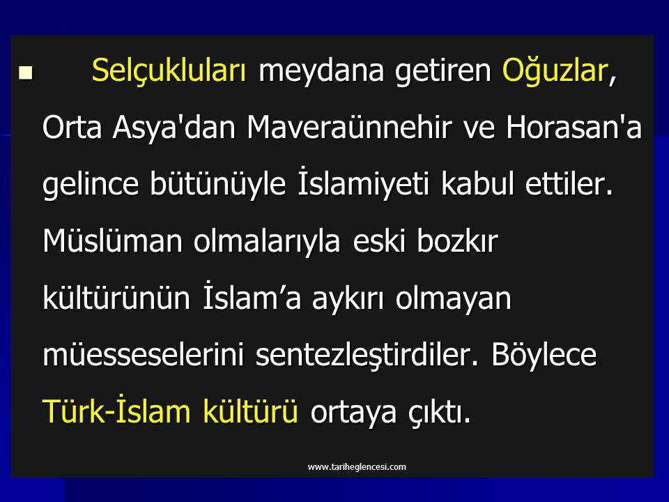 İLK TÜRK İSLAM DEVLETLERİNDE KÜLTÜR VE MEDENİYET www.tariheglencesi.com