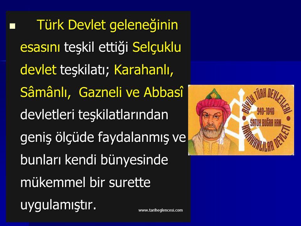 Orta Asya'da kurulan ilk Türk- İslam devleti Karahanlılardı. Zamanla devlet yönetiminde İslam devletlerinden etkilenen Karahanlılar, Türk- İslam devle