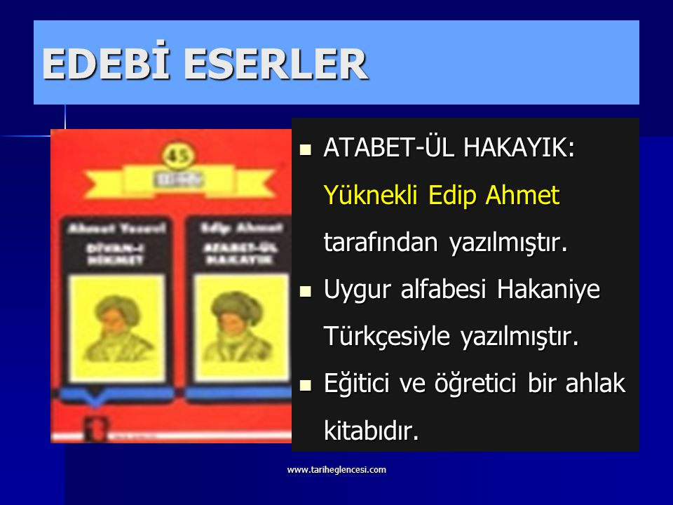 EDEBİ ESERLER DİVAN-İ LUGATİ'T TÜRK: Kaşgarlı Mahmut tarafından 1077 yazılmıştır.ilk Türkçe Ansiklopedik Sözlüktür. Türkçenin Arapça'dan üstünlüğü ort