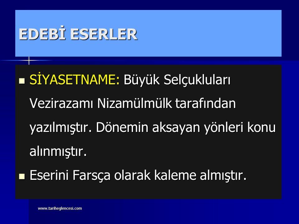 www.tariheglencesi.com EDEBİ ESERLER RUBAİLER: Ömer Hayyam tarafından yazılmıştır.Ayrıca Cellali takvimini yapmıştır. RUBAİLER: Ömer Hayyam tarafından